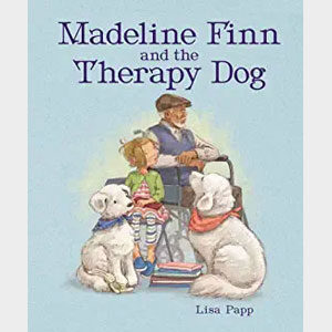 Madeline Finn and the Therapy Dog - Lisa Papp