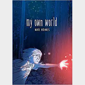 My Own World - Mike Holmes