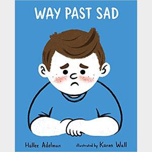 Way Past Sad - Hallee Adelman