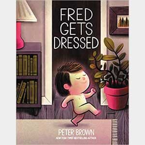 Fred Gets Dressed - Peter Brown