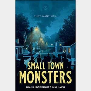 Small Town Monsters - Diana Wallach